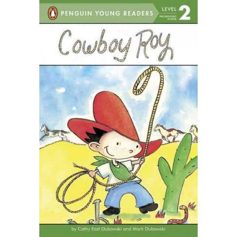 Cowboy Roy - (Penguin Young Readers: Level 2) by  Cathy East Dubowski & Mark Dubowski (Paperback) - image 1 of 1