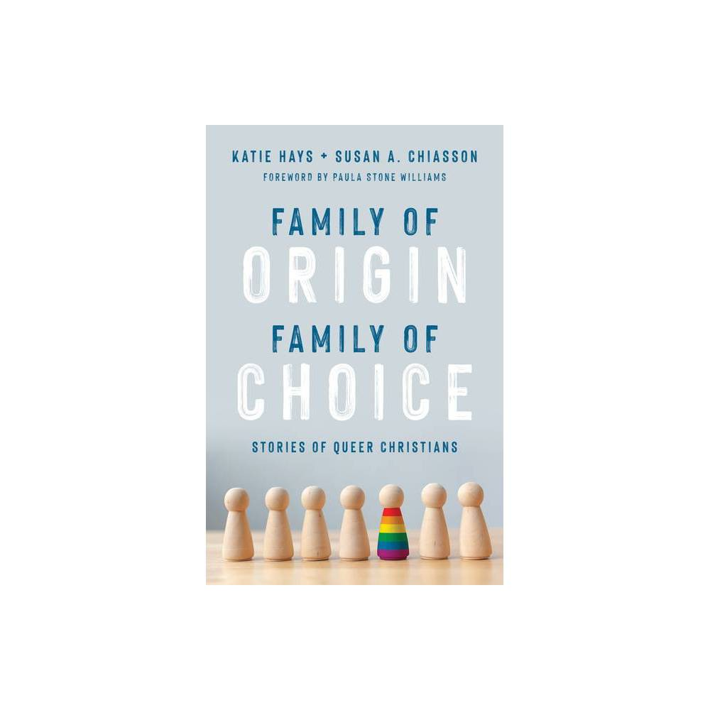 Family Of Origin Family Of Choice By Katie Hays Susan A Chiasson Paperback