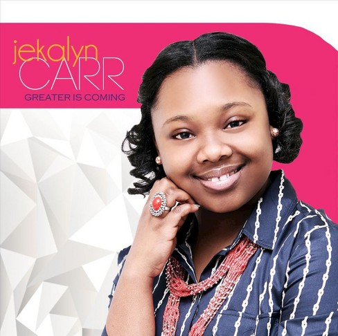 Jekalyn carr - Greater is coming (CD) - image 1 of 1
