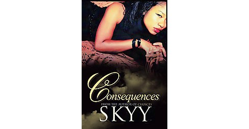 Consequences (Reprint) (Paperback) by Skyy - image 1 of 1