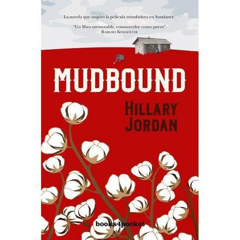 Mudbound - by  Hillary Jordan (Paperback) - image 1 of 1