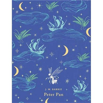 Peter Pan - (Puffin Classics) by  James Matthew Barrie (Hardcover)