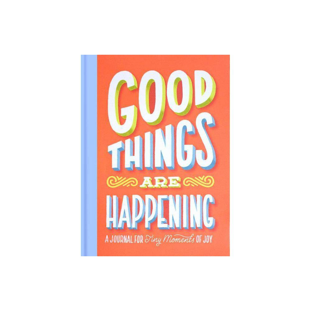 Good Things Are Happening Guided Journal By Lauren Hom Hardcover