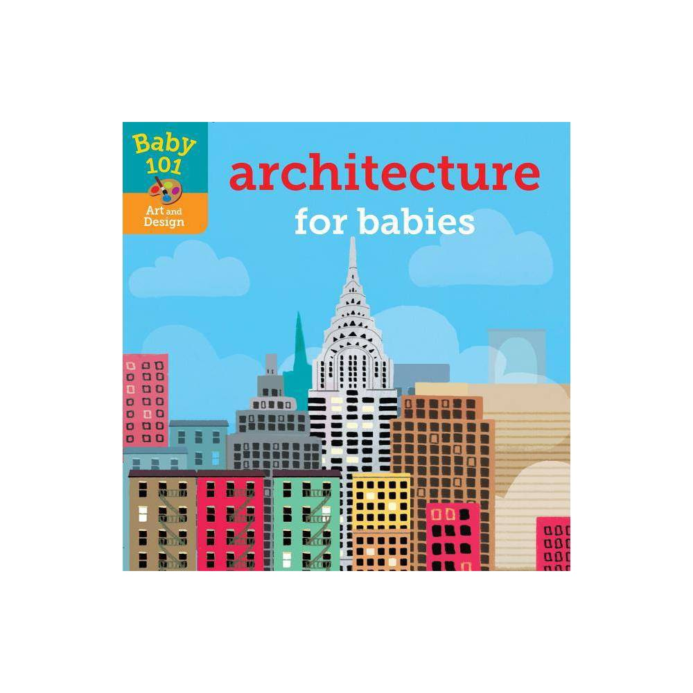 Baby 101 Architecture For Babies By Jonathan Litton Board Book