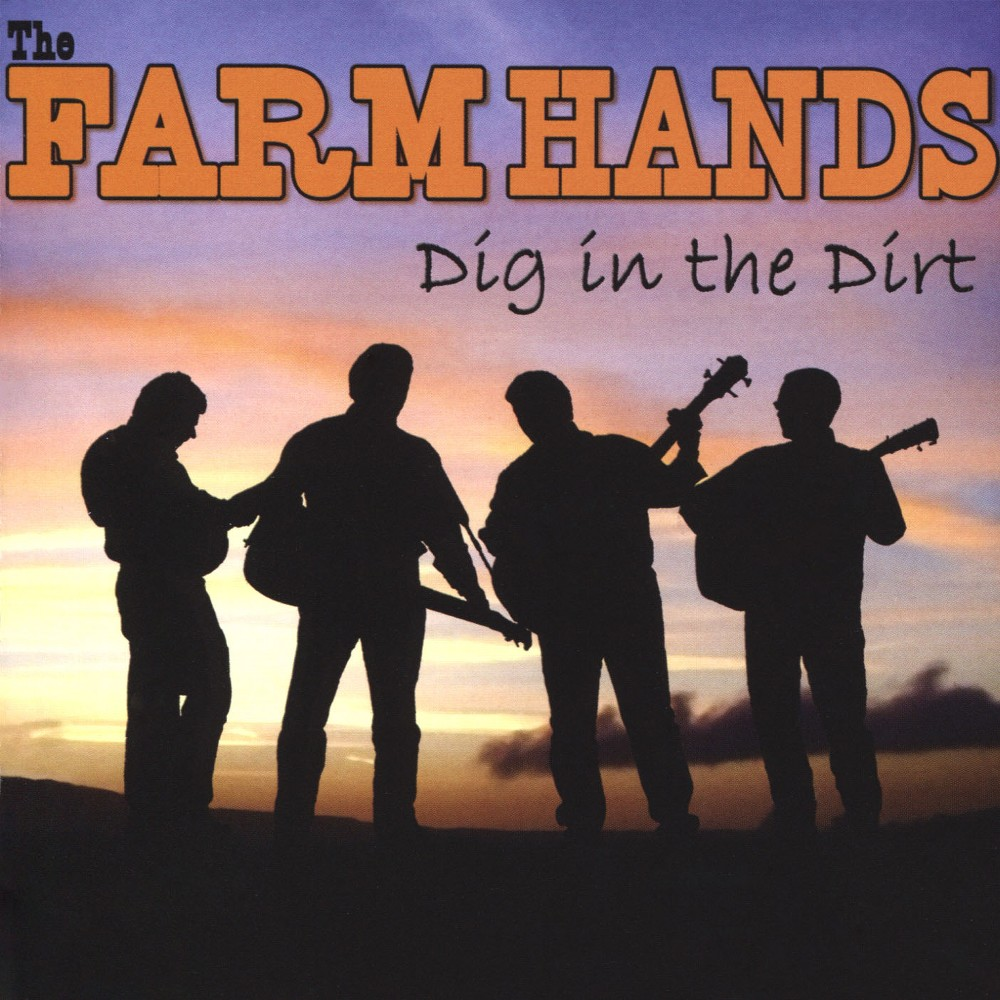 Farm Hands - Dig In The Dirt (CD)