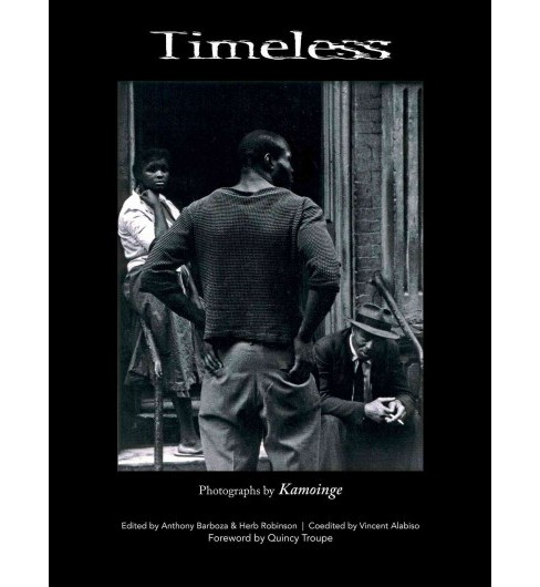 Timeless : Photographs by Kamoinge (Hardcover) - image 1 of 1