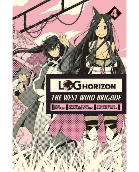 Log Horizon The West Wind Brigade 4 (Paperback) (Mamare Touno) - image 1 of 1