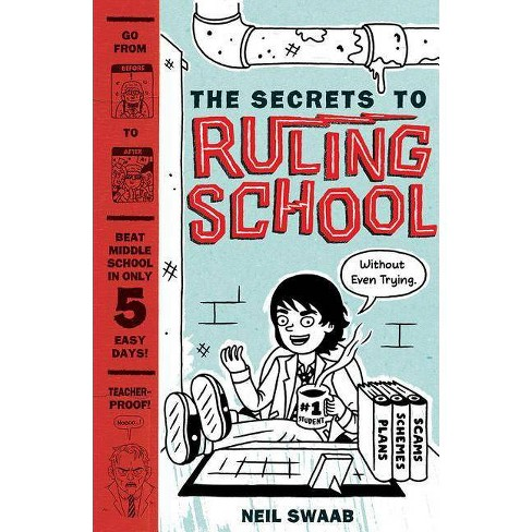 The Secrets to Ruling School (Without Even Trying) (Secrets to Ruling School #1) - by  Neil Swaab - image 1 of 1