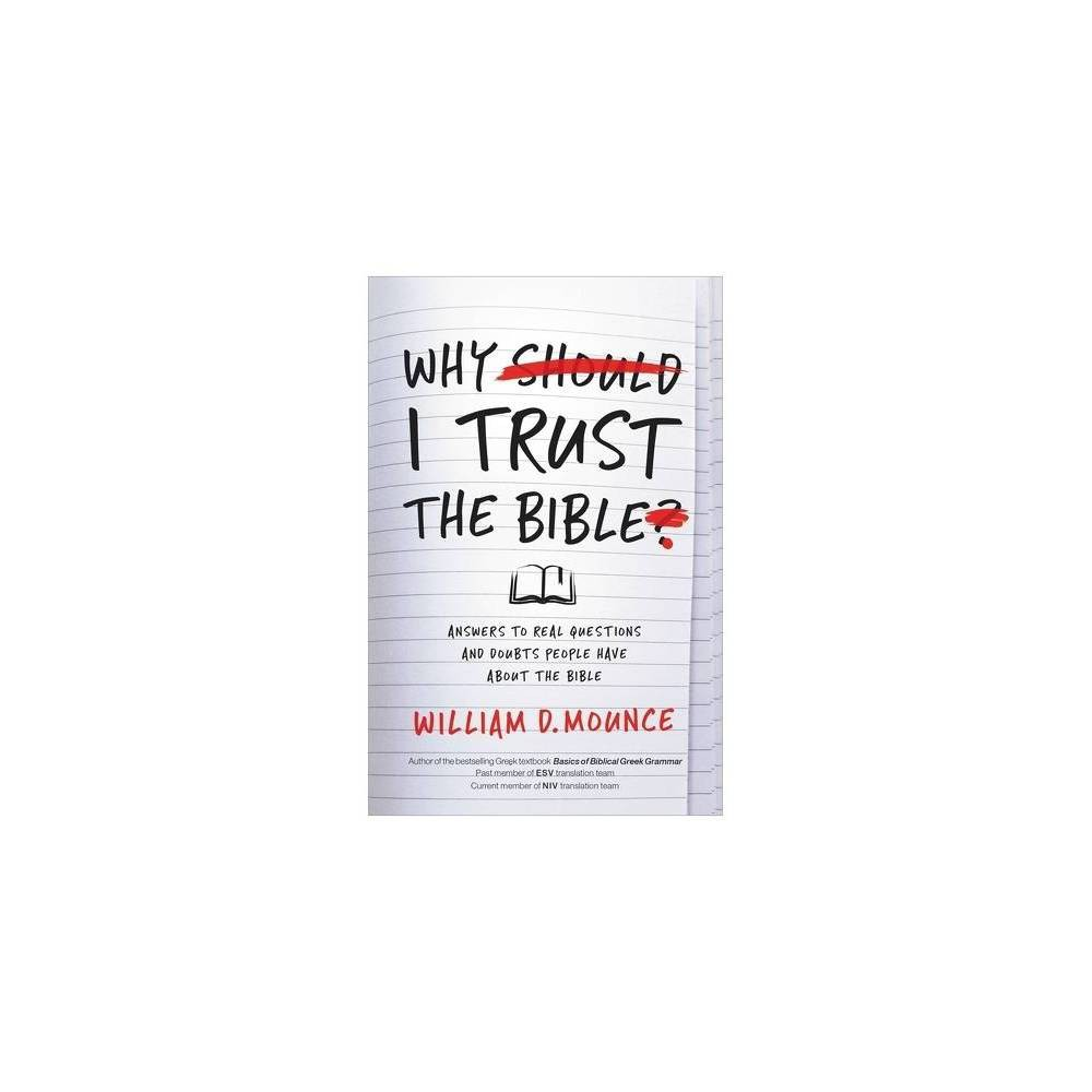 Why I Trust The Bible By William D Mounce Paperback