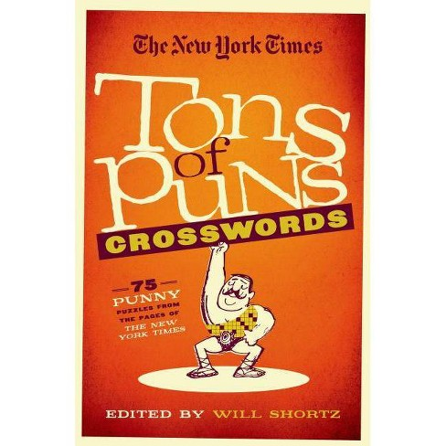 The New York Times Tons of Puns Crosswords - by  Will Shortz (Paperback) - image 1 of 1