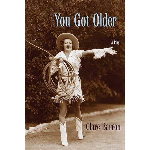 You Got Older - by  Clare Barron (Paperback) - image 1 of 1