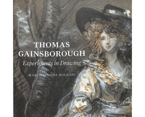 Thomas Gainsborough : Experiments in Drawing -  by Marco Simone Bolzoni (Paperback) - image 1 of 1