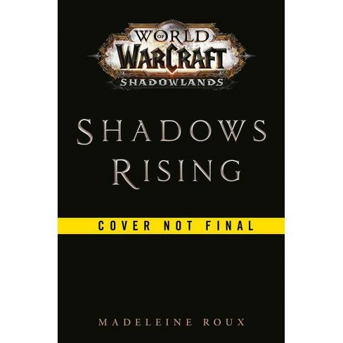 Shadows Rising (World of Warcraft: Shadowlands) - by  Madeleine Roux (Hardcover) - image 1 of 1