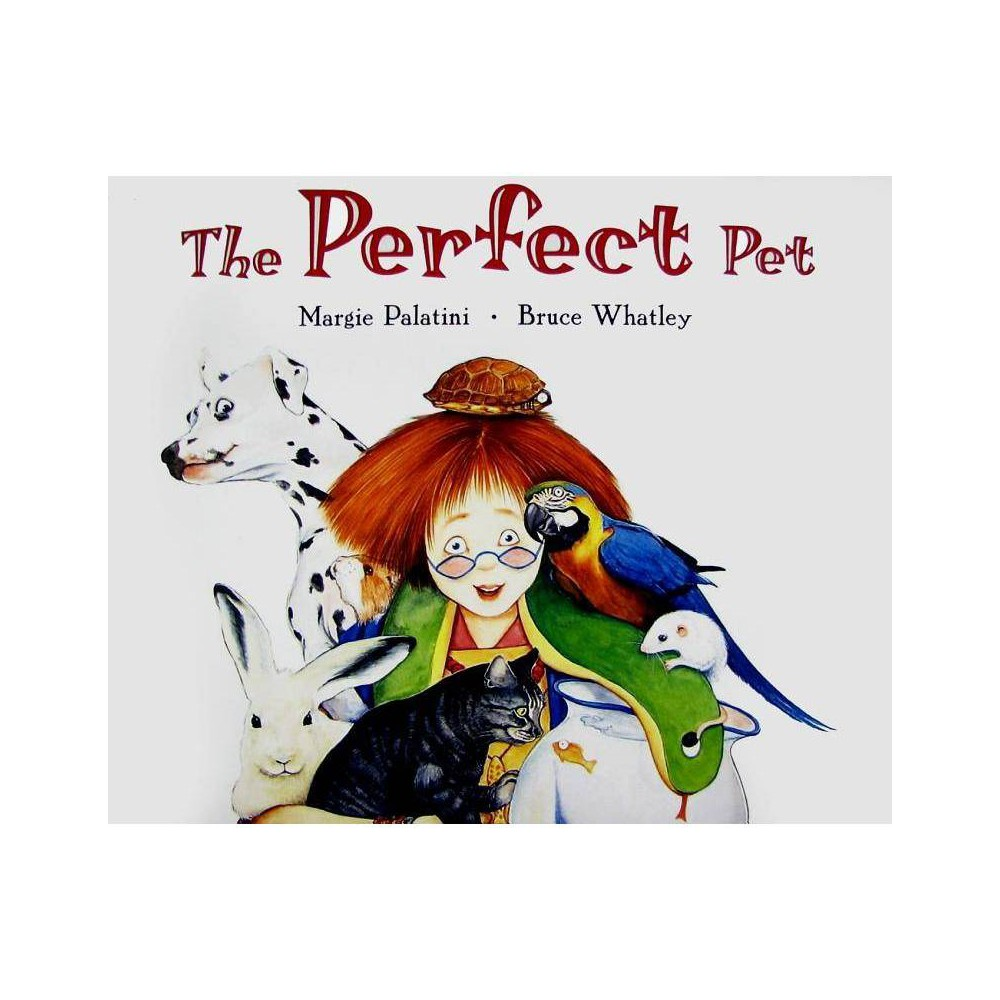 The Perfect Pet By Margie Palatini Paperback