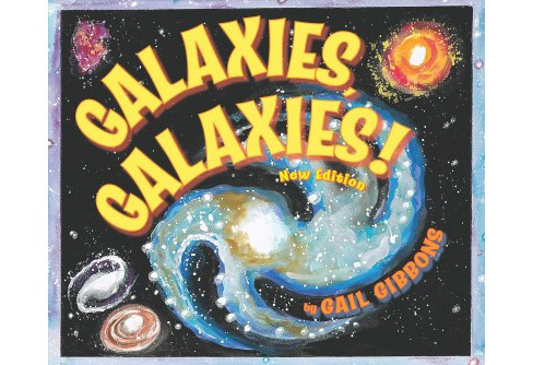 Galaxies, Galaxies! -  New by Gail Gibbons (Paperback) - image 1 of 1