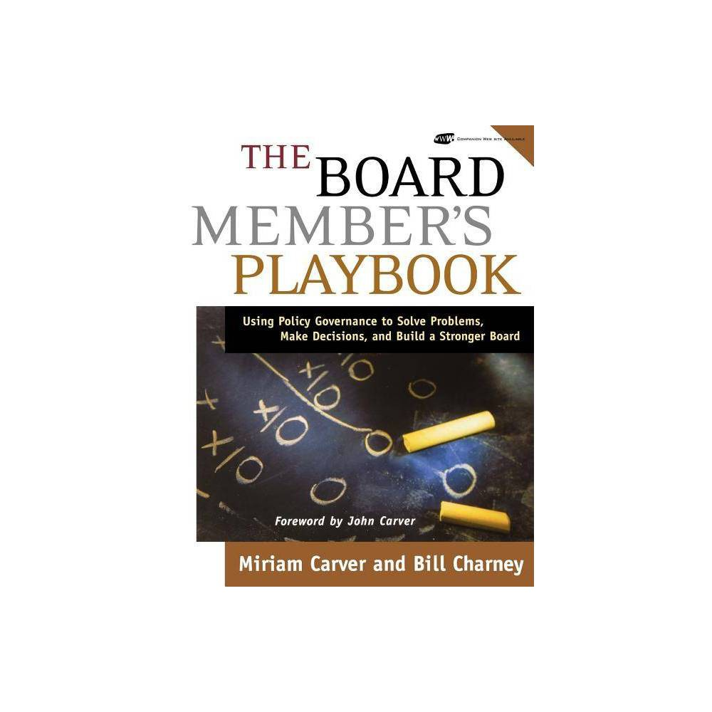 The Board Member S Playbook J B Carver Board Governance By Miriam Mayhew Carver Bill Charney Mixed Media Product