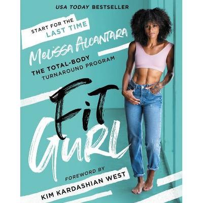 Fit Gurl - by Melissa Alcantara (Hardcover)