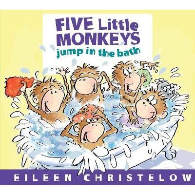 Five Little Monkeys Jump in the Bath - by  Eileen Christelow (Board Book)