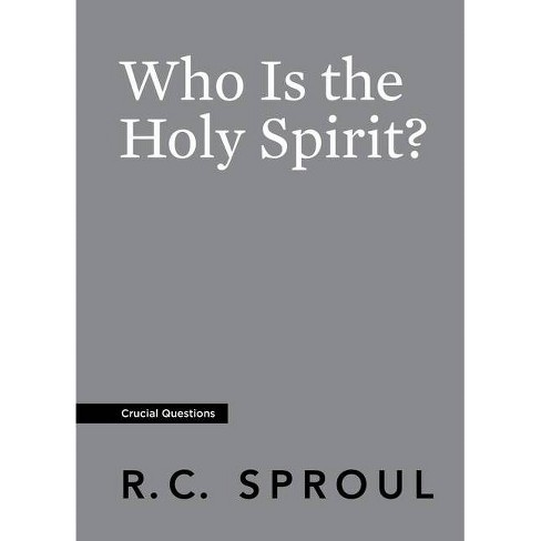 Who Is the Holy Spirit? - (Crucial Questions) by  R C Sproul (Paperback) - image 1 of 1