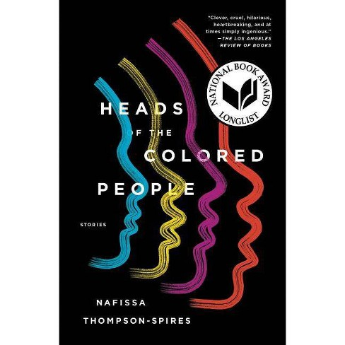 Heads of the Colored People - by  Nafissa Thompson-Spires (Paperback) - image 1 of 1