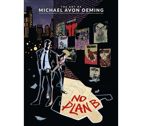 No Plan B : The Art of Michael Avon Oeming -  (Hardcover) - image 1 of 1