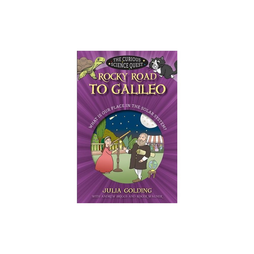 Rocky Road to Galileo : What Is Our Place in the Solar System - by Julia Golding (Paperback)