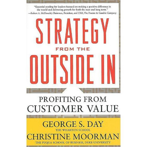 Strategy from the Outside In: Profiting from Customer Value - by  George S Day & Christine Moorman - image 1 of 1
