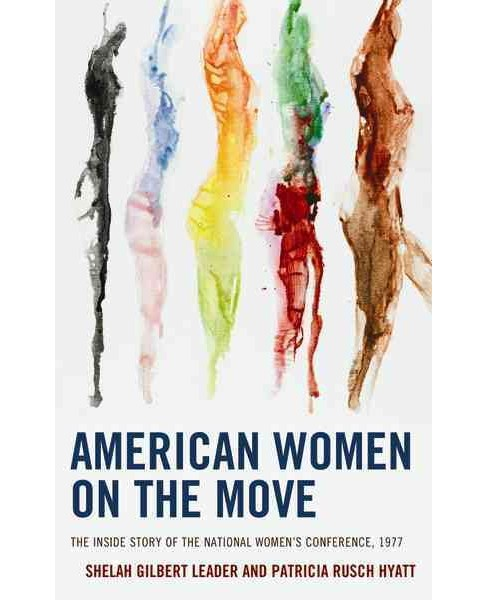 American Women on the Move : The Inside Story of the National Women's Conference, 1977 (Hardcover) - image 1 of 1