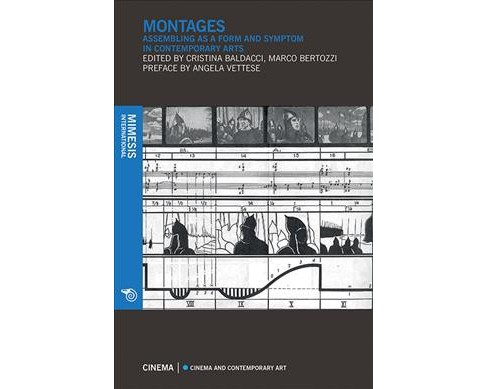 Montages : Assembling As a Form and Symptom in Contemporary Arts -  (Paperback) - image 1 of 1