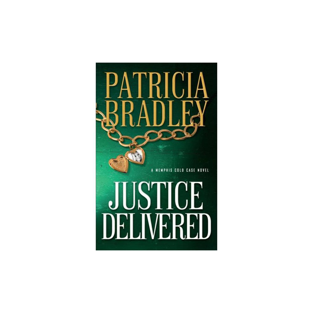 Justice Delivered - (Memphis Cold Case) by Patricia Bradley (Paperback)