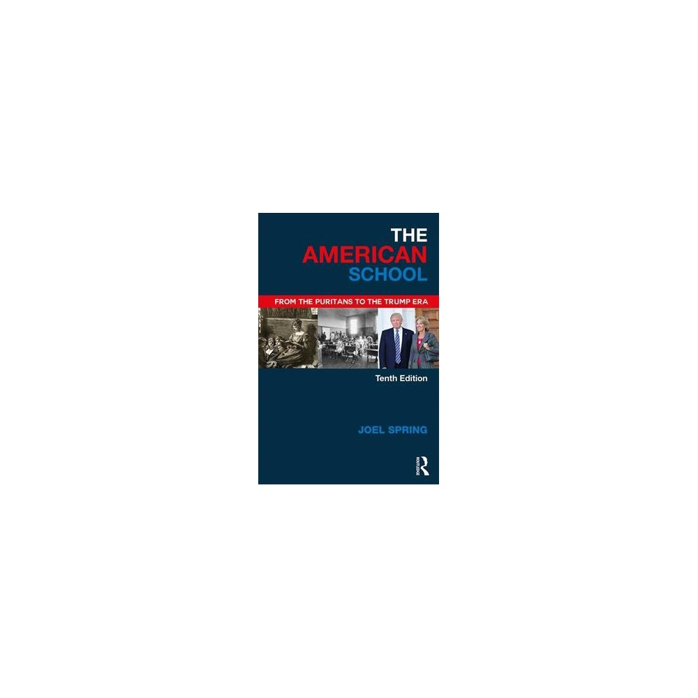 American School : From the Puritans to the Trump Era - by Joel Spring (Paperback)