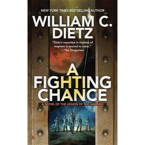 A Fighting Chance - (Legion of the Damned) by  William C Dietz (Paperback) - image 1 of 1