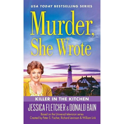Murder, She Wrote: Killer in the Kitchen - (Murder She Wrote) by  Donald Bain & Jessica Fletcher - image 1 of 1