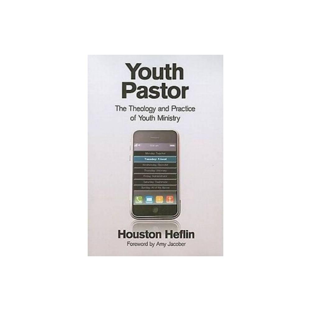 Youth Pastor By Houston Heflin Paperback