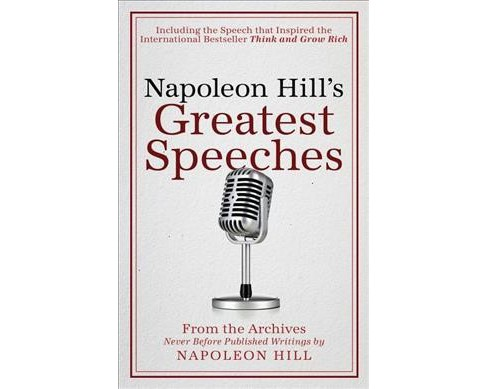Napoleon Hill's Greatest Speeches : From the Archives Never Before Published Writings (Reprint) - image 1 of 1