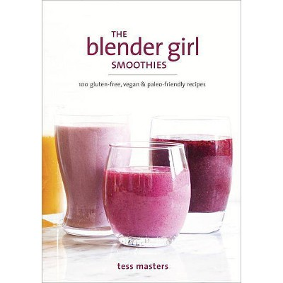 The Blender Girl Smoothies (Reprint)(Paperback)by Tess Masters