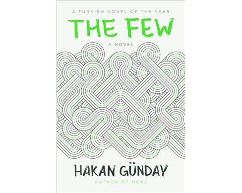 Few -  by Hakan Gunday (Hardcover) - image 1 of 1