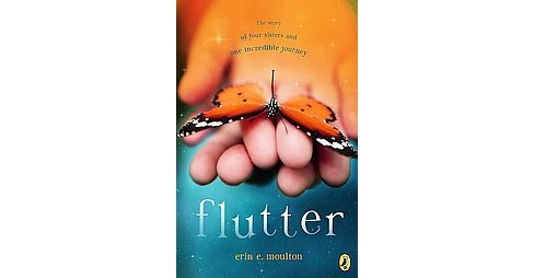 Flutter : The Story of Four Sisters and One Incredible Journey (Reprint) (Paperback) (Erin E. Moulton) - image 1 of 1