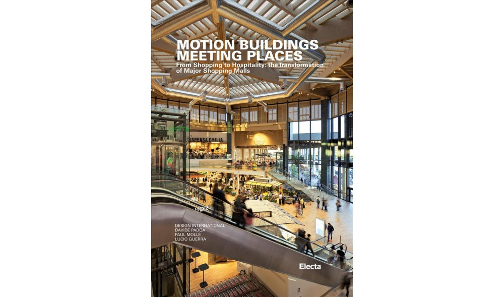 Motion Buildings Meeting Places : From Shopping to Hospit...