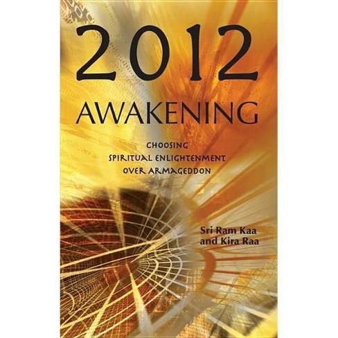 2012 Awakening - by  Sri Ram Kaa & Kira Raa (Paperback) - image 1 of 1