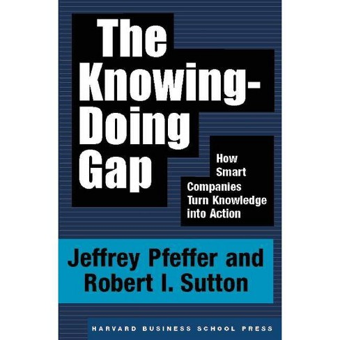 The Knowing-Doing Gap - by  Jeffrey Pfeffer & Robert I Sutton (Hardcover) - image 1 of 1