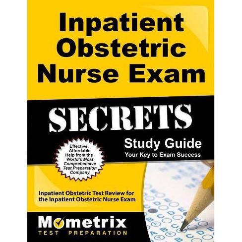 Inpatient Obstetric Nurse Exam Secrets Study Guide - (Paperback) - image 1 of 1