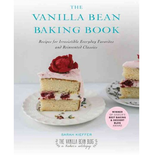 Vanilla Bean Baking Book : Recipes for Irresistible Everyday Favorites and Reinvented Classics - image 1 of 1