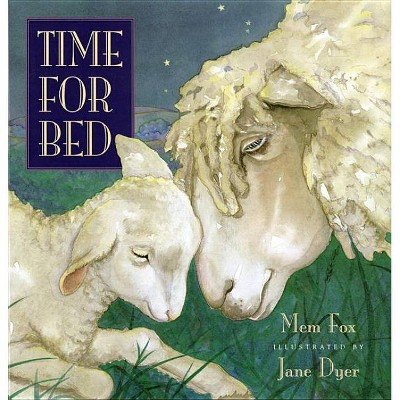 Time for Bed - by Mem Fox (Hardcover)