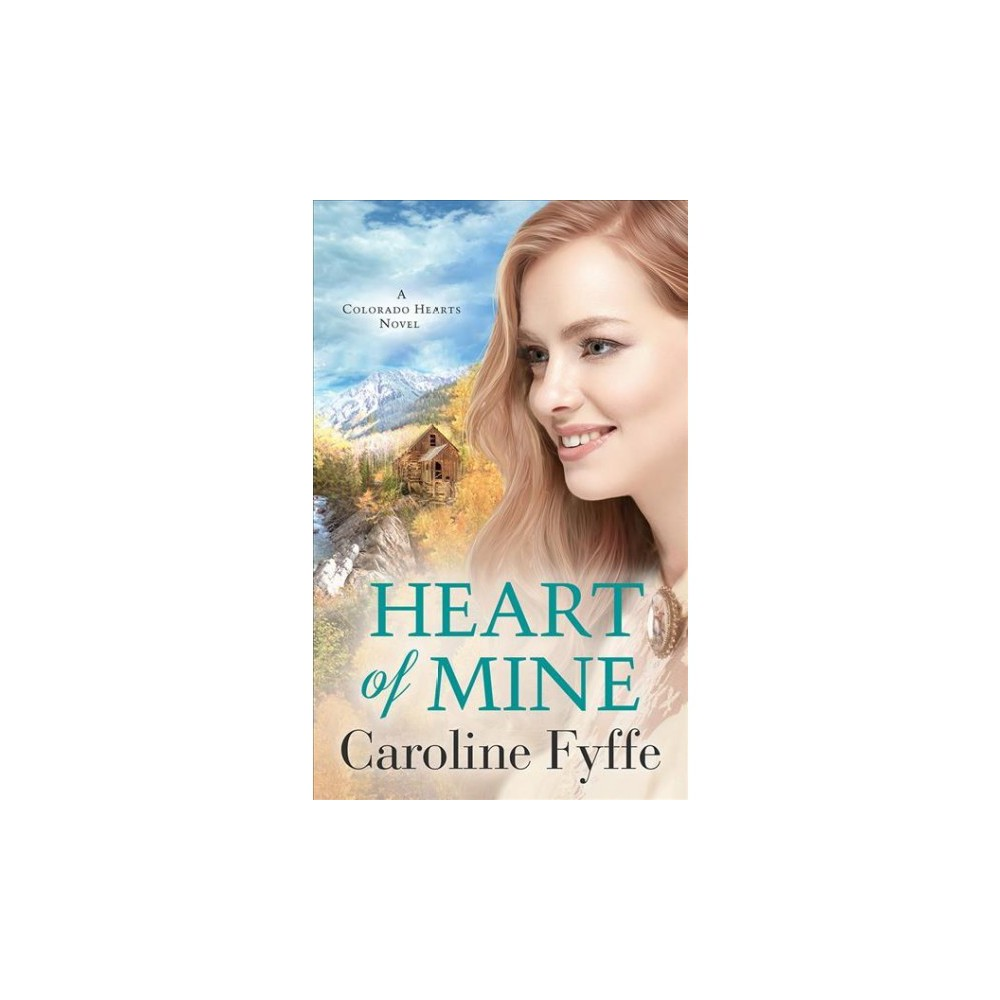 Heart of Mine - Unabridged (Colorado Hearts) by Caroline Fyffe (CD/Spoken Word)