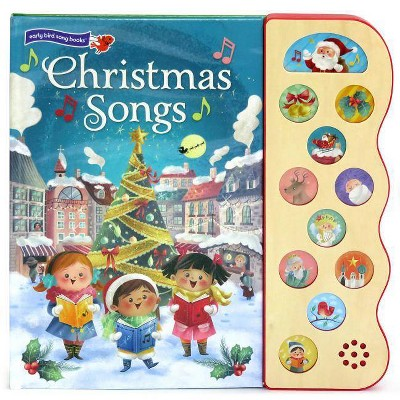 Christmas Songs - (Interactive Early Bird Children's Song Book with 10 Sing-Along Tunes) by  Holly Berry Byrd (Board Book)
