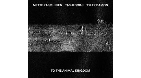 Tashi Dorji - To The Animal Kingdom (CD) - image 1 of 1
