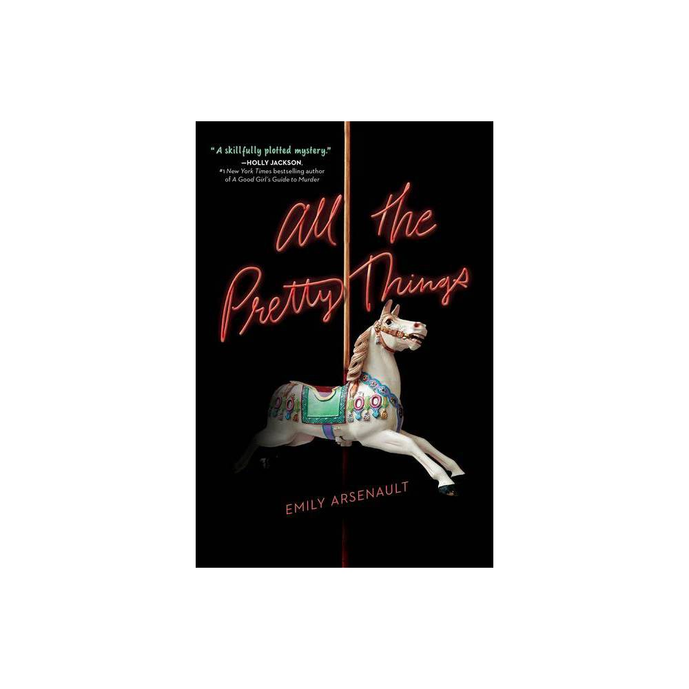 All The Pretty Things By Emily Arsenault Paperback