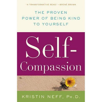 Self-Compassion - by  Kristin Neff (Paperback)