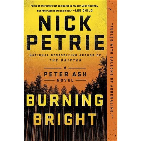 Burning Bright - (Peter Ash Novel) by  Nick Petrie (Paperback) - image 1 of 1